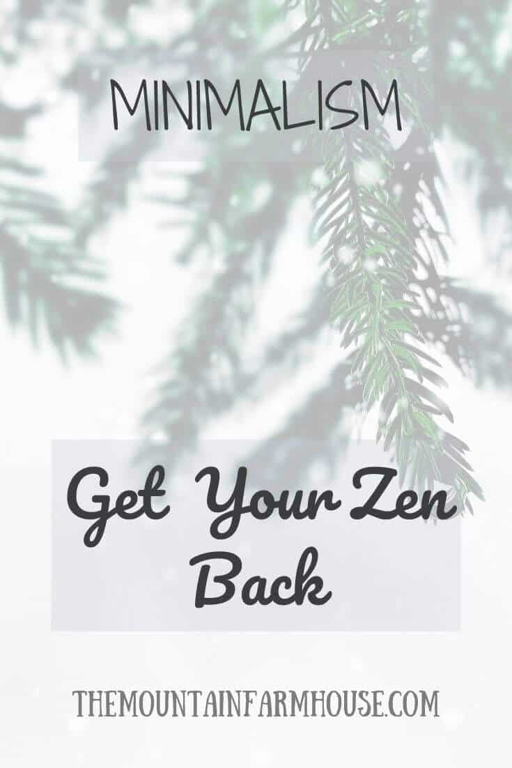 Minimalism Get Your Zen Back evergreen branches