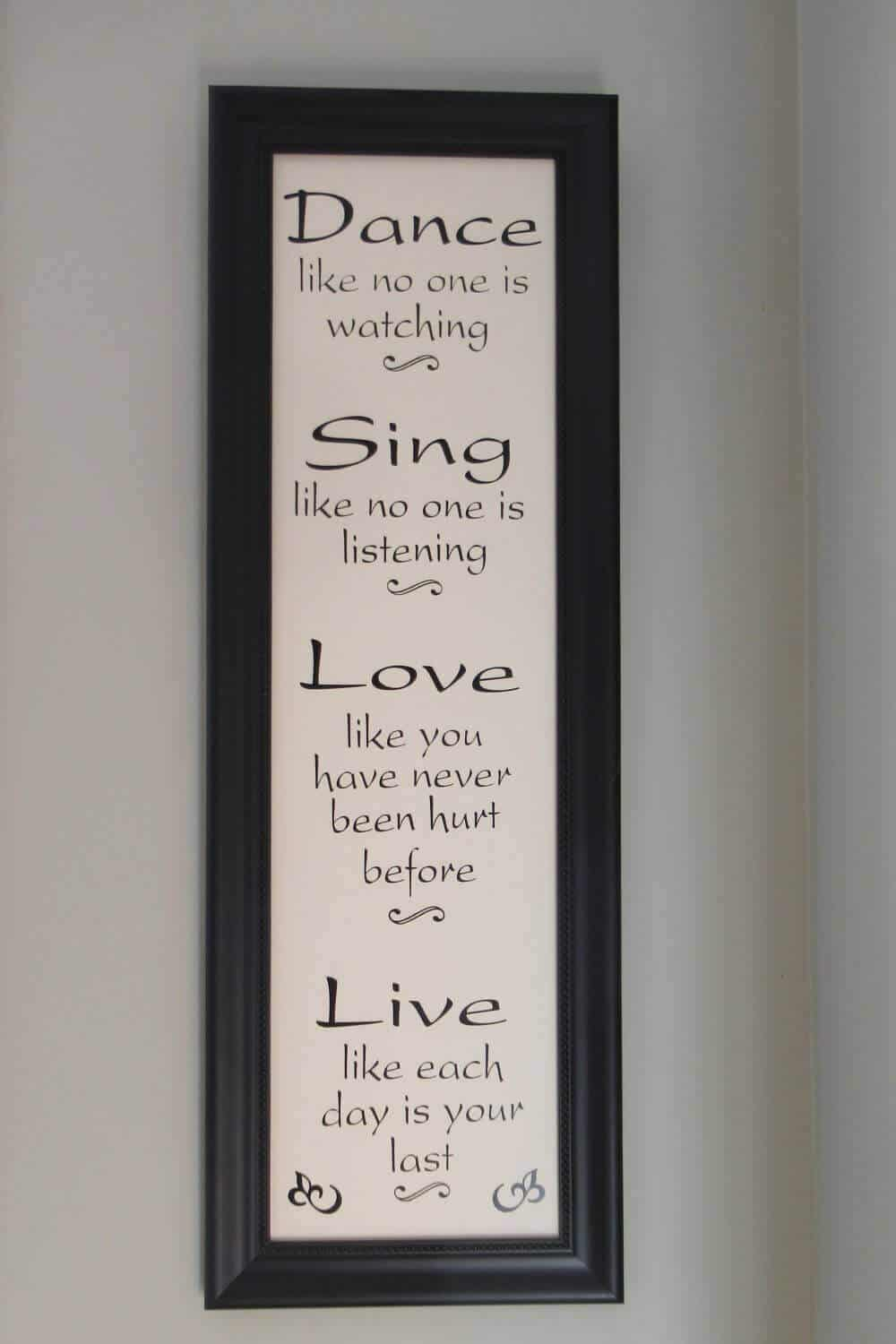 Dance like no one is watching sign